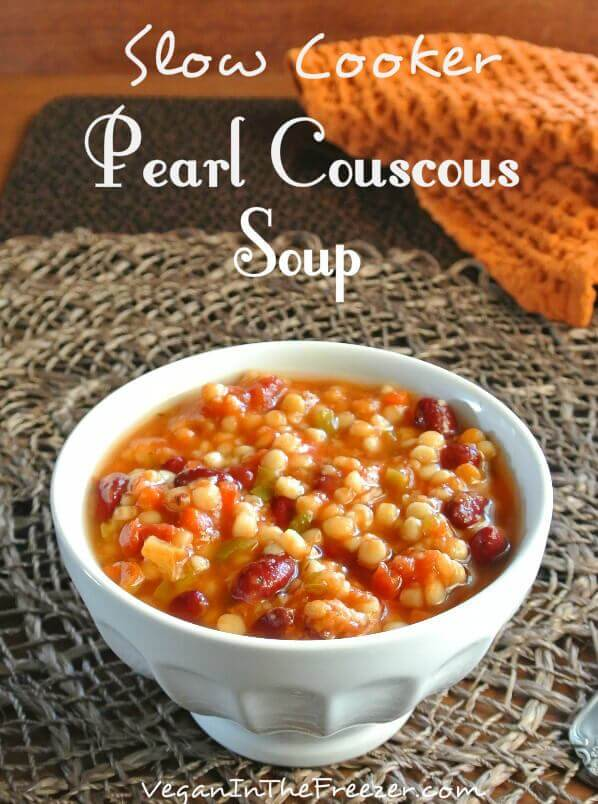 Slow Cooker Pearl Couscous Soup Recipe Vegan In The Freezer