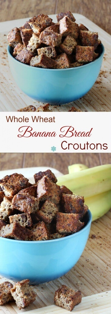Whole Wheat Banana Bread Croutons are so simple to make. A surprise for your friends and family and a special addition to salads.