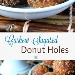 Cashew Sugared Donut Holes is an original. Little round deep fried donuts are rolled in a coconut maple flavor mixture with finely ground cashews.