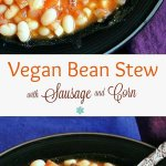 Vegan Bean Stew is a comfort food favorite. The stew has fresh carrots and corn off the cob. To make it traditional there's also plant based sausage.