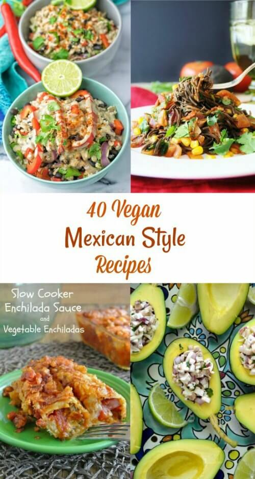 40 Vegan Mexican Style Recipes for year round enjoyment.  From the best bloggers with the best recipes. Appetizers to Desserts!