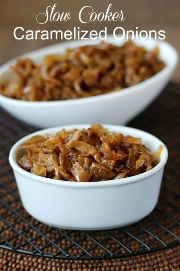 Close up photo of two white bowls filled with glistening golden slow cooker caramelized onions. Text above.