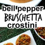 Two photos with one abve each other showing srostini toasts with colorful bruschetta. Text in the center for Pinterest.