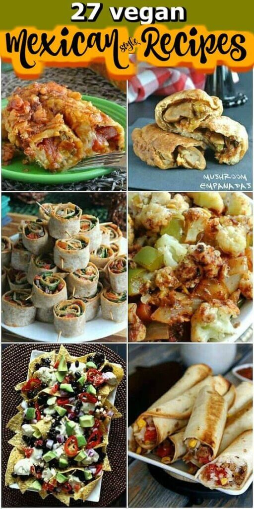 Six photos of different vegan Mexican style recipes from enchiladas to nachos. Text at the top for Pinterest.