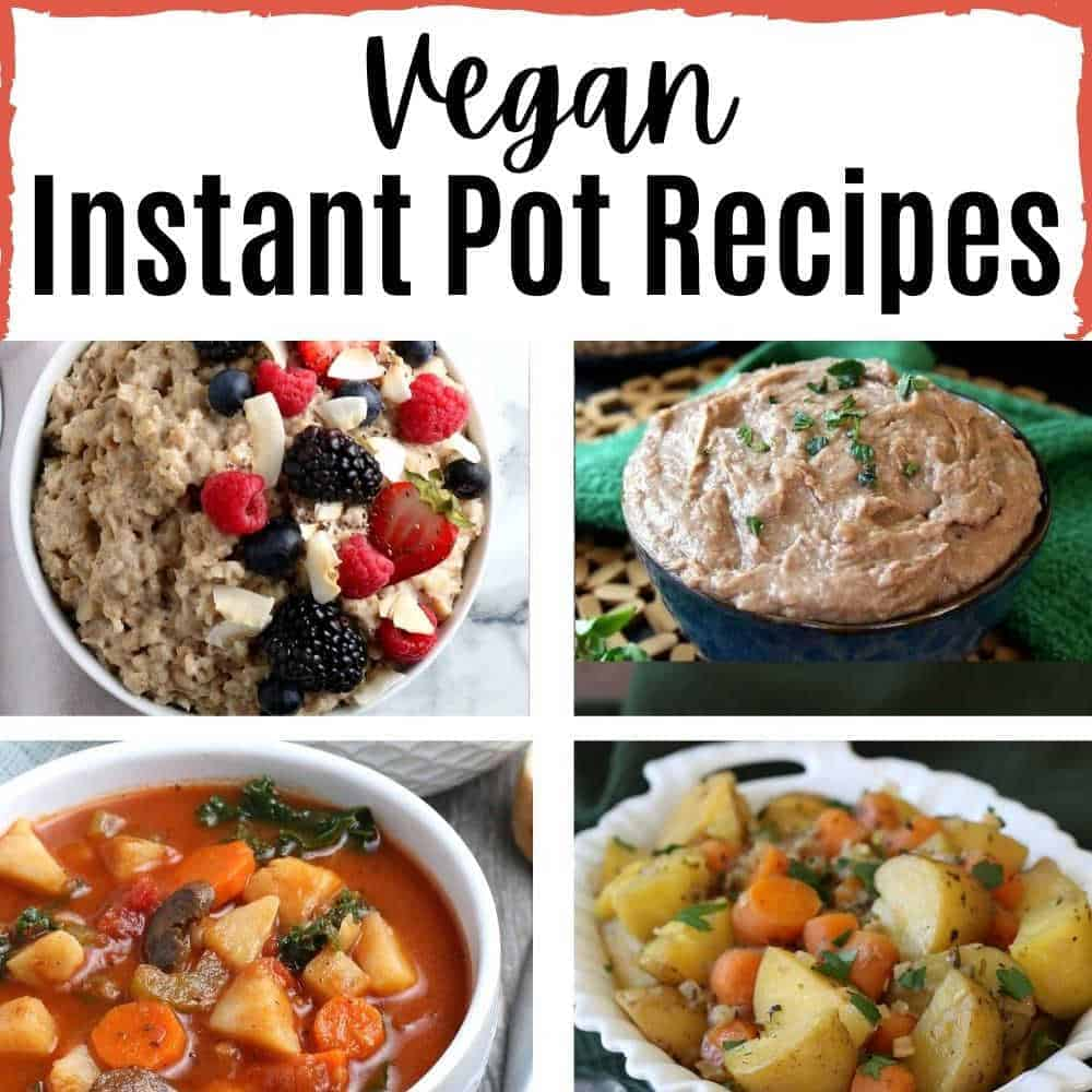 4 photos and a heading to illustrate the vegan Instant pot roundup